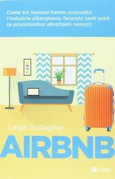 Airbnb. Come tre laureati hanno sconvolto l'industria alberghiera, facendo tanti soldi (e procurandosi altrettanti nemici) 1