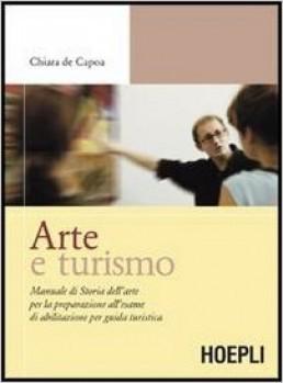 rte e turismo. Manuale di storia dell'arte per la preparazione all'esame di abilitazione per guida turistica