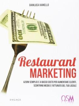 Restaurant marketing. Azioni semplici e a basso costo per aumentare clienti, scontrino medio e fatturato del tuo locale