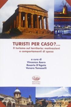 Turisti per caso. Il turismo sul territorio